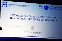 Uroczyście otwarto Centrum Bezpieczeństwa Transportu i Diagnostyki Pojazdów Przemysłowego Instytutu Motoryzacji z siedzibą w Warszawie