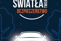TWOJE ŚWIATŁA - TWOJE BEZPIECZEŃSTWO. 2. edycja kampanii społecznej (2017)