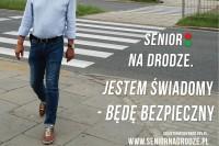 Plakat kampanii SENIOR NA DRODZE. JESTEM ŚWIADOMY - BĘDĘ BEZPIECZNY